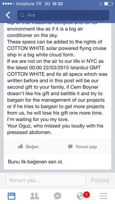If we are not on the air to our life in NYC as the latest 00:00 22/03/2015 Istanbul GMT COTTON WHITE and its all specs which was written before and in this post will be our second gift to your family, if Cem Boyner doesn't like his gift and belittle it and try to bargain for the management of our projects or if he tries to bargain to get more projects from us, he will lose his gift one more time.  I'm waiting for you my love. Your Oguz, who missed you loudly with his presssed abdomen.