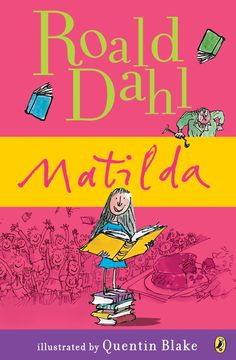 The All-Time Best Books for Tweens - Matilda By Roald Dahl - Matilda doesn't watch television. At age 5 she reads a lot. But when she gets frustrated with her school principal, Matilda uses her new-found mental power to save the school. Matilda Roald Dahl, Quentin Blake, Good Books For Tweens, Book Of Life, The Book, Books To Read, My Books, Yoga Books, Roald Dahl Books