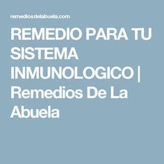 REMEDIO PARA TU SISTEMA INMUNOLOGICO | Remedios De La Abuela