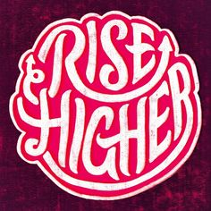 Rise Higher l Scott Biersack #lettering #typography #design