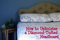 How to upholster a diamond-tufted headboard
