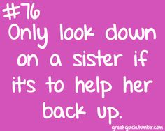 Only look down on a sister if it's to help her back up