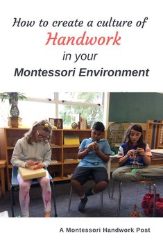 Creating a Culture of Handwork in a Montessori Environment Montessori Education, Montessori Activities, Teaching Kids, Kids Learning, Tricky Questions, School Today, Small Moments, My Community, Practical Life