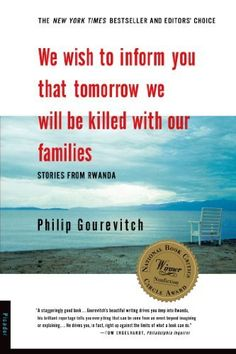 We Wish to Inform You that Tomorrow We Will Be Killed with Our Families: Stories From Rwanda (Bestselling Backlist), http://www.amazon.com/dp/B000OI0FI0/ref=cm_sw_r_pi_awdm_avt5sb05A1YA6