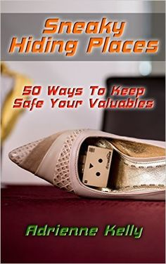 Amazon.com: Sneaky Hiding Places: 50 Ways To Keep Safe Your Valuables: (secret hiding places, secret hiding safes, money safety box, how to hide things, secret hiding, ... hide things, hide money travel Book 3) eBook: Adrienne Kelly: Kindle Store Stash Spots, Secret Hiding Places, Hide Money, Hidden Compartments, Travel Money, Smart Home, Kindle, Household, Safety