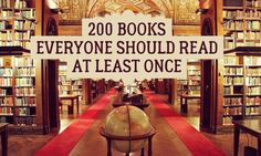 200 superb books everyone should read at least once. The list was put together by the BBC so it's mostly books written in English with some translations.