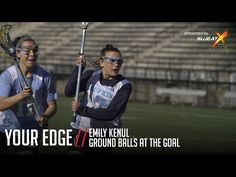Your Edge   Ground Balls At The Goal with Emily Kenul - YouTube