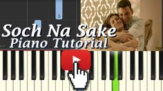 "Piano tutorial of the Song ""Soch Na sake"" From The Film Airfilt Starting Akshay Kumar,Nimrat Kaur ..Song Sung By Arijit singh,tulsi kumar music by Amaal Malik ..Keep Learning"