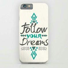 Follow your dreams until it comes true
