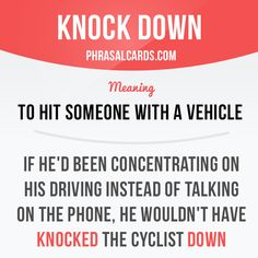 """Knock down"" means ""to hit someone with a vehicle"". Example: If he'd been concentrating on his driving instead of talking on the phone, he wouldn't have knocked the cyclist down. Get our apps for learning English: learzing.com"