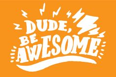 Mondays might suck, but you don't have to.  #mondaymotivation #awesomesauce #dude #toocoolforschool #riseandshine #Fabtex #happymonday