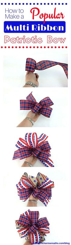 How to make a multi ribbon patriotic bow by www.southerncharmwreaths.com/blog -4th of July decor -4th of July decorations -4th of July DIY -How to 4th of July -How to Make a Bow for a Wreath