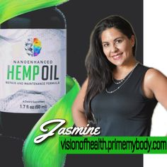 CBD Oll HEMP Oil  Contact Jasmine for Product or Business opportunities.  PrimeMyBody combines nanoenhanced technology with a sustainable, naturally grown hemp oil, which has been used for a wide range of healthy benefits dating back more than 3,000 years. Our formula helps to optimize the mind & body, efficiently and naturally visionofhealth.primemybody.com