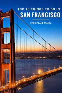Top 10 Things to do in San Francisco!  Click throught to Avenly Lane Travel to read the full post.