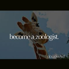 If you love animals then become a zoologist. They work with animals every day to help save species and care for them. They learn how to care and train animals as well.