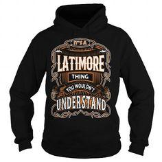 I Love LATIMORE,LATIMOREYear, LATIMOREBirthday, LATIMOREHoodie, LATIMOREName, LATIMOREHoodies T shirts