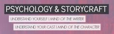 Psychology & Storycraft | Inside the Minds of Characters and Writers. From Think-Ink-Psychology-for-Writers.blogspot.co.uk.