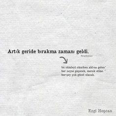 Geride bırakma zamanı. #edebiyat #hayat #siirsokakta #kitap #ezgihoscan Poem Quotes, Poems, Life Quotes, Harsh Words, True Words, Favorite Quotes, Best Quotes, My Philosophy, Beautiful Words