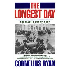 The Longest Day: June  6, 1944 by Cornelius Ryan  This is an excellent book about D-Day.  It reads like a novel.