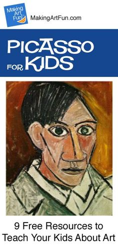 Hey Kids, Meet Pablo Picasso | 9 Free Resources for Teaching Your Kids About Art - MakingArtFun.com