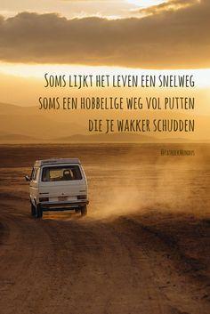 Soms lijkt het leven een snelweg, soms een hobbelige weg vol putten die je…