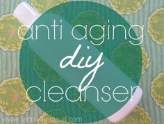 Anti Aging DIY Cleanser Recipe  Want to firm your crepey skin? Here is a cleanser to help you look youthful.
