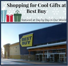 Shopping for Cool Gifts at Best Buy  #OneBuyForAll Day by Day in Our World #shop