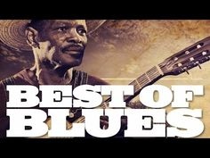 Best of Blues, from Mississipi to Chicago - YouTube