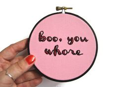 """""""Boo, you whore"""" embroidery hoop art ($38) is a nod to Mean Girls and an edgy anti-Valentine's Day sentiment —a double whammy! #antivalentinesday"""