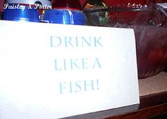 Drink like a Fish! sign for the beverages at a nautical/ocean themed baby shower
