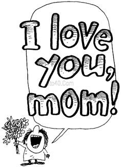 i love mom my mom mothers day coloring pages mom