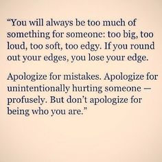 Don't apologize for being you