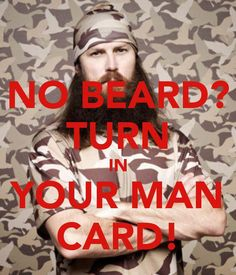 No beard? Turn in your man card! Jase Robertson, Robertson Family, Dynasty Tv, Duck Dynasty, Duck Season, Country Girl Problems, Duck Calls, Duck Commander, Quack Quack