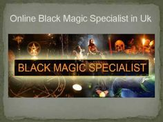 Black Magic Specialist in UK Black Magic, Youtube, Youtubers, Youtube Movies