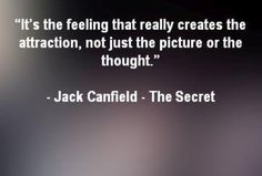 Jack Canfield, Attraction Quotes, The Secret, God, Thoughts, Feelings, Pictures, Dios, Photos
