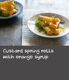 Custard spring rolls with orange syrup Egg Custard Recipes, Syrup Recipes, Meal Recipes, No Egg Desserts, Delicious Desserts, Appetizer Recipes, Dessert Recipes, Appetizers, Custard Ingredients