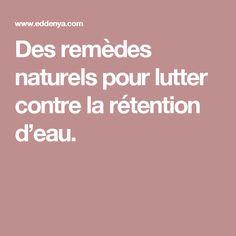 Des remèdes naturels pour lutter contre la rétention d'eau.