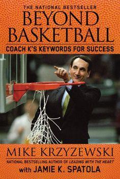 Beyond Basketball: Coach K's Keywords for Success by Mike Krzyzewski,http://www.amazon.com/dp/0446581879/ref=cm_sw_r_pi_dp_7v0Htb1MGP54B0PW