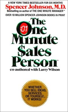 The One Minute Sales Person by Spencer Johnson http://www.amazon.com/dp/0380701510/ref=cm_sw_r_pi_dp_cXzSvb1TG60GG