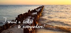 I want a ticket to everywhere! #justaway #travel #quotes #reisen #urlaub