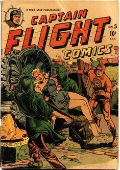Captain Flight Comics (Four Star, Classic bondage&torture cover. Red Rocket features begin Rare Comic Books, Comic Book Plus, Sci Fi Books, Vintage Comic Books, Comic Book Covers, Vintage Comics, Sci Fi Comics, War Comics, Ride Captain Ride