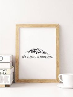 Life is Better in Hiking Boots Digital Print