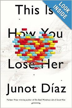 This Is How You Lose Her: Junot Diaz: 9781594487361: Amazon.com: Books