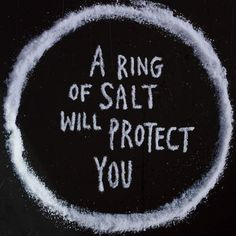 Salt is used in many ways,including this as a means of protection. Holy water contains salt as well