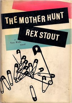 The Mother Hunt - Before Nero Wolfe can determine the mother of the infant who had been abandoned on a widow's doorstep, two violent deaths cloud the horizon. Vintage Book Covers, Comic Book Covers, Vintage Books, Good Books, My Books, Rex Stout, Old Book Crafts, Crime Fiction, Pulp Fiction