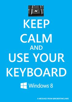 A reminder that just because they took it off the Desktop doesn't mean they stole it off your keyboard. #win8