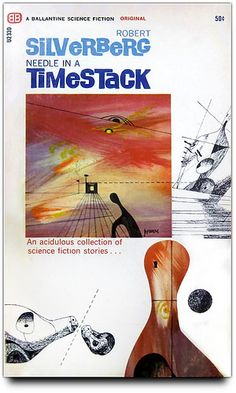 Publication: Needle in a Timestack Authors: Robert Silverberg Year: Catalog ID: Publisher: Ballantine Books Cover: Richard Powers Sci Fi Novels, Fiction Novels, Ice Fantasy, Classic Sci Fi Books, Richard Powers, Drama, Science Fiction Books, Vintage Horror, Book Covers