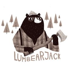 Lumberjack | Illustrator: Louis Roskosch | Prints: http://society6.com/LouisRoskosch/lumbearjack_Print