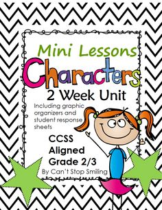 A 2 Week Character Unit for Readers' Workshop including scripted lessons, graphic organizers and student reading response sheets