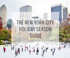Top things to do in New York City this holiday season.